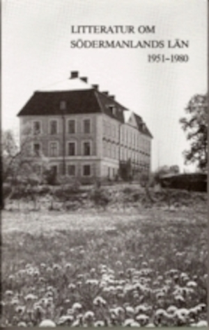 Litteratur om Södermanlands län 1951-1980