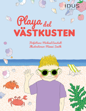 Playa del Västkusten / författare: Michael Evestedt ; illustrationer: Mimmi Smith.