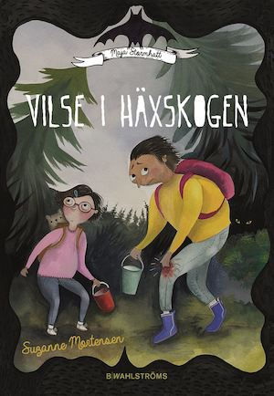 Vilse i häxskogen / Suzanne Mortensen ; [illustrationer: Bettina Johansson].